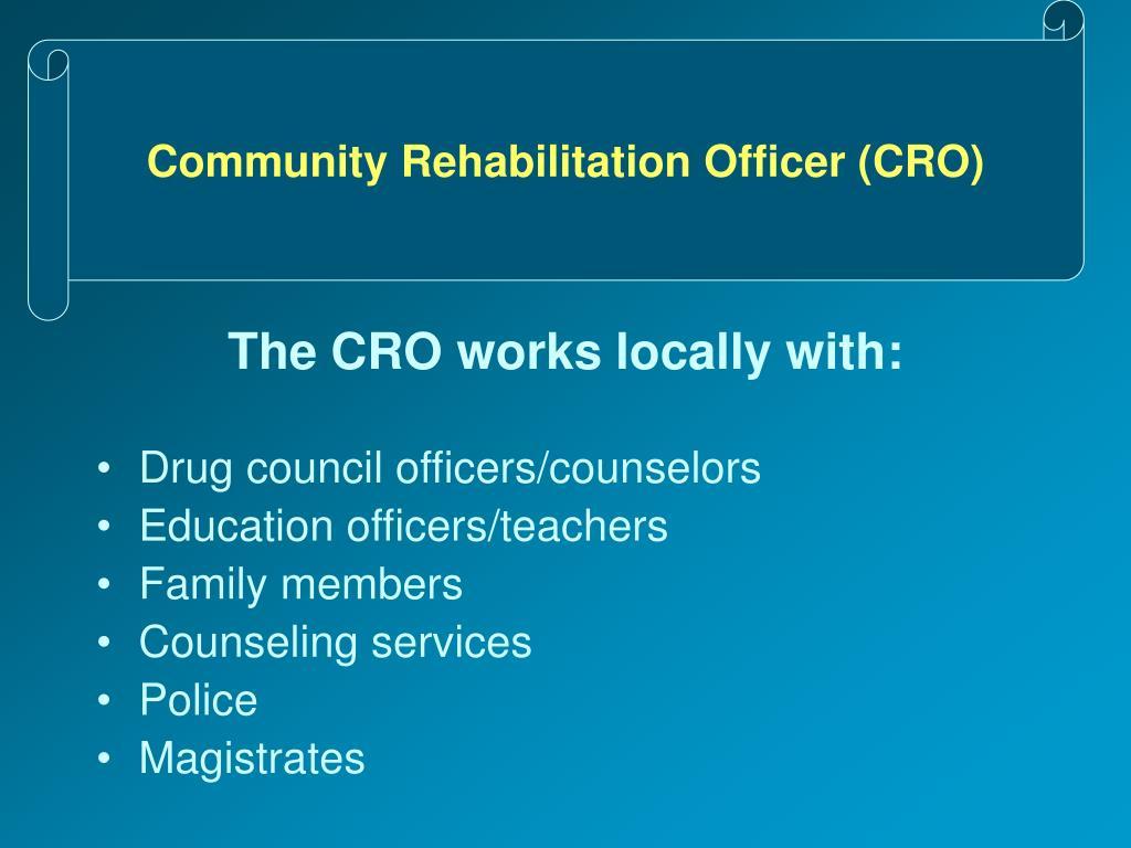 Community Rehabilitation Officer (CRO)