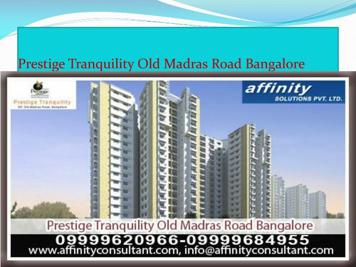 Prestige tranquility old madras road bangalore3