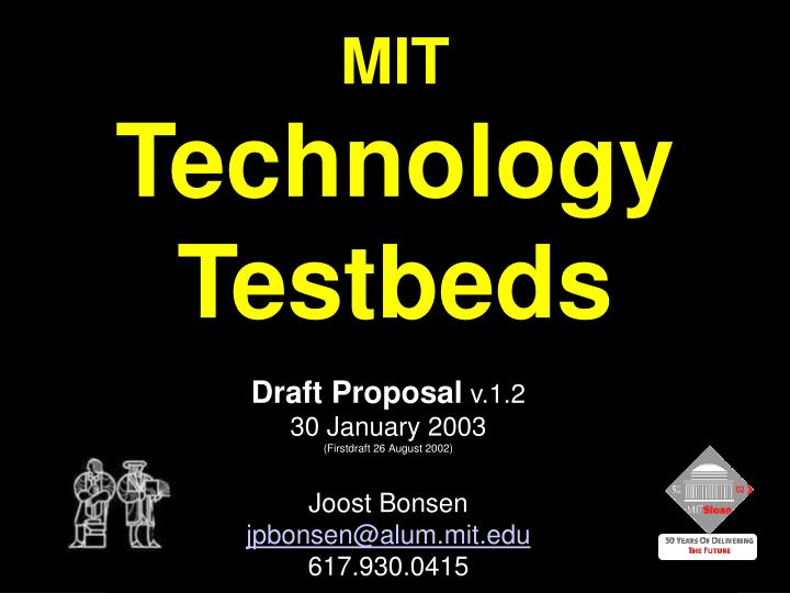 Mit technology testbeds