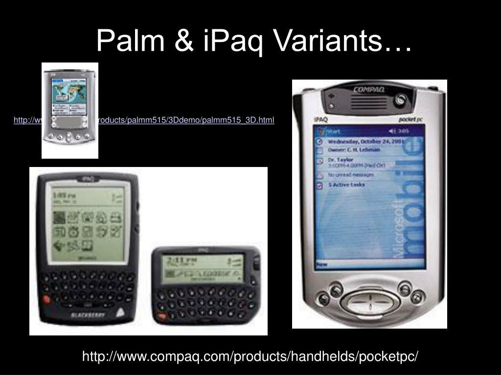 Palm & iPaq Variants…