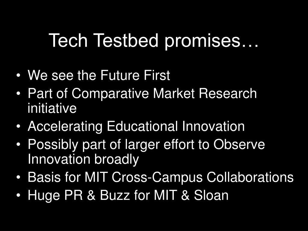 Tech Testbed promises…