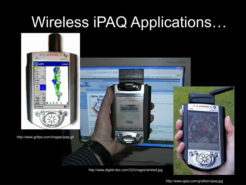 Wireless iPAQ Applications…