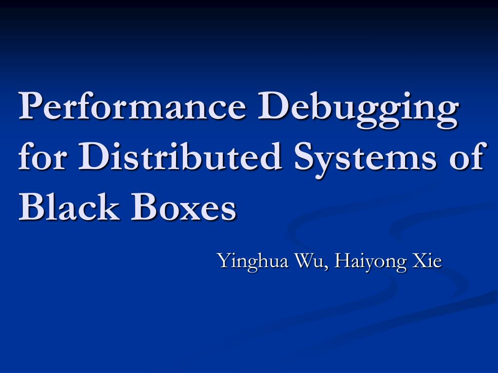 performance debugging for distributed systems of black boxes l.