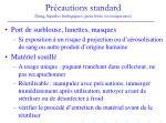 pr cautions standard sang liquides biologiques peau l s e ou muqueuses34