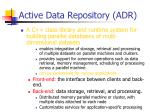 active data repository adr