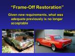 frame off restoration