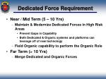 dedicated force requirement