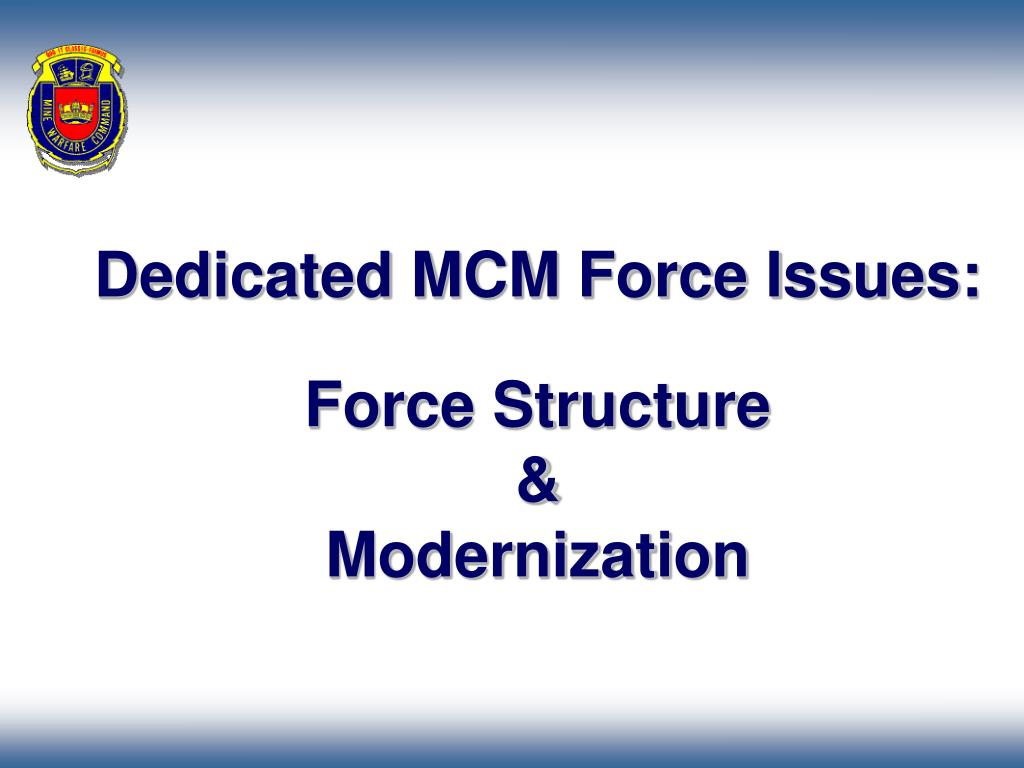 dedicated mcm force issues force structure modernization l.