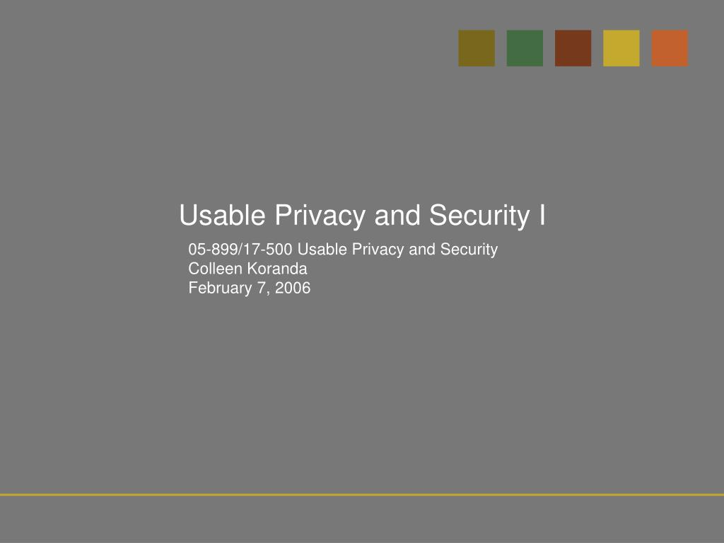Usable Privacy and Security I