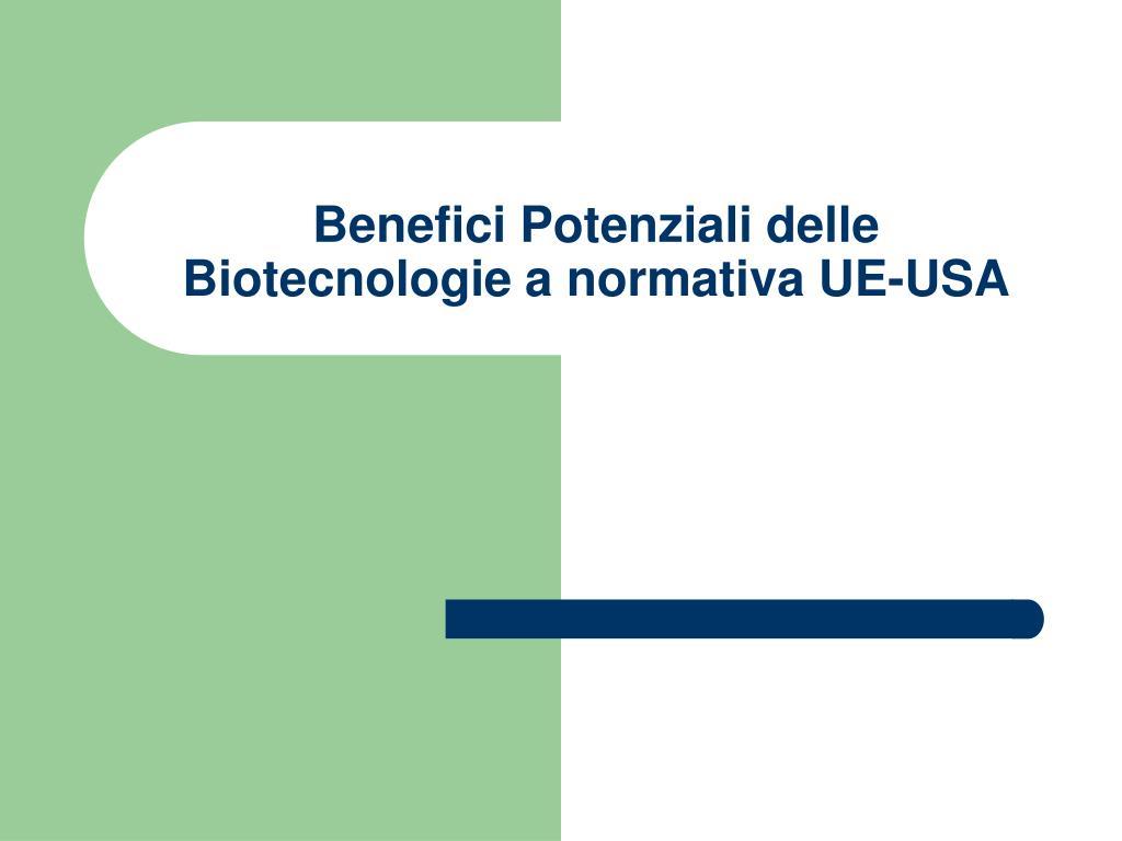 benefici potenziali delle biotecnologie a normativa ue usa l.