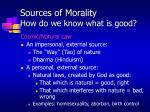 sources of morality how do we know what is good