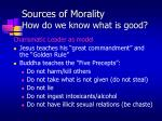 sources of morality how do we know what is good6