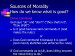 sources of morality how do we know what is good7