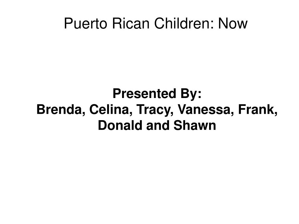 presented by brenda celina tracy vanessa frank donald and shawn