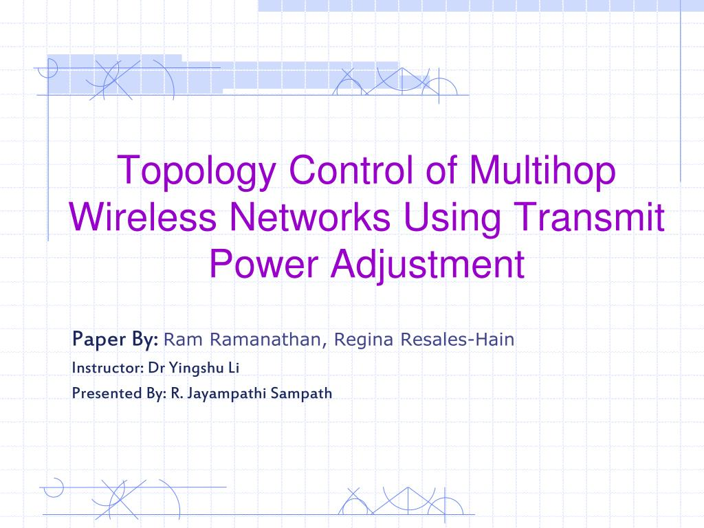 topology control of multihop wireless networks using transmit power adjustment l.