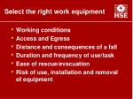 select the right work equipment16