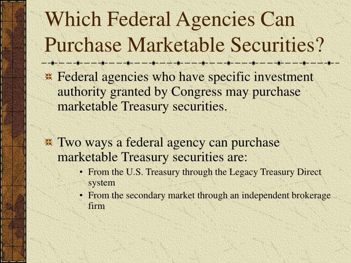 Which federal agencies can purchase marketable securities