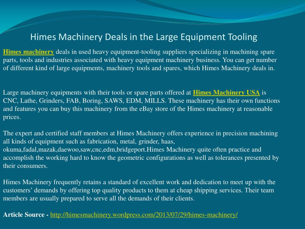 himes machinery deals in the large equipment tooling l.
