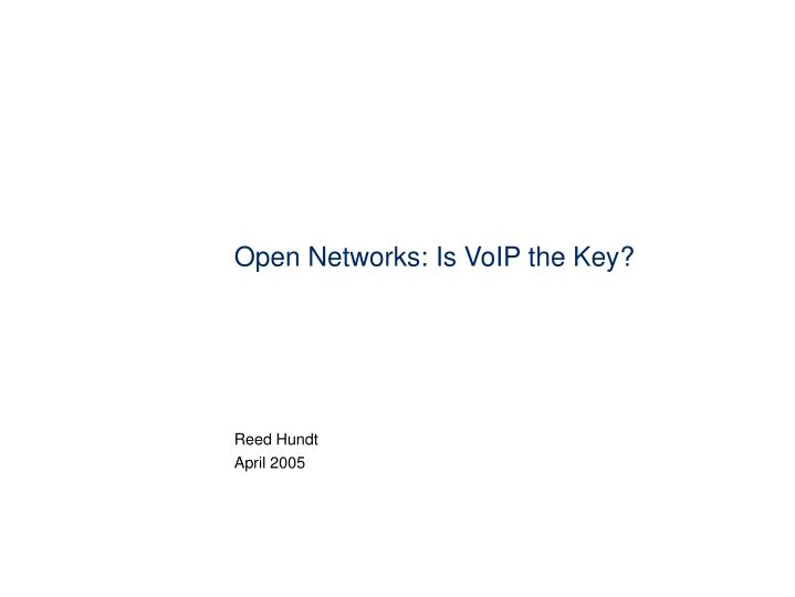 Open networks is voip the key
