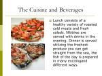 the cuisine and beverages