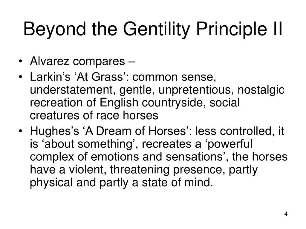 Beyond the Gentility Principle II