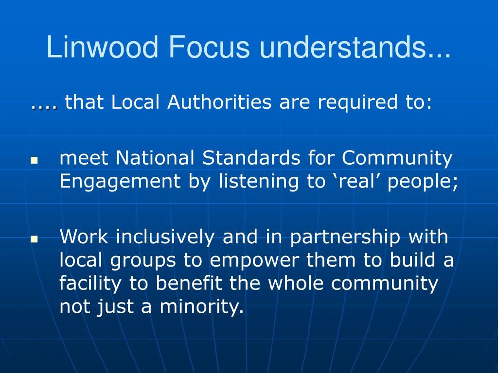Linwood Focus understands...