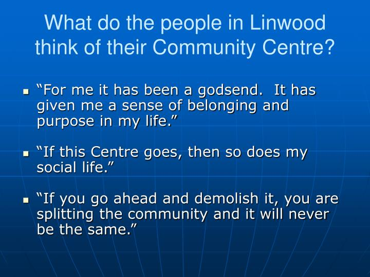 What do the people in linwood think of their community centre