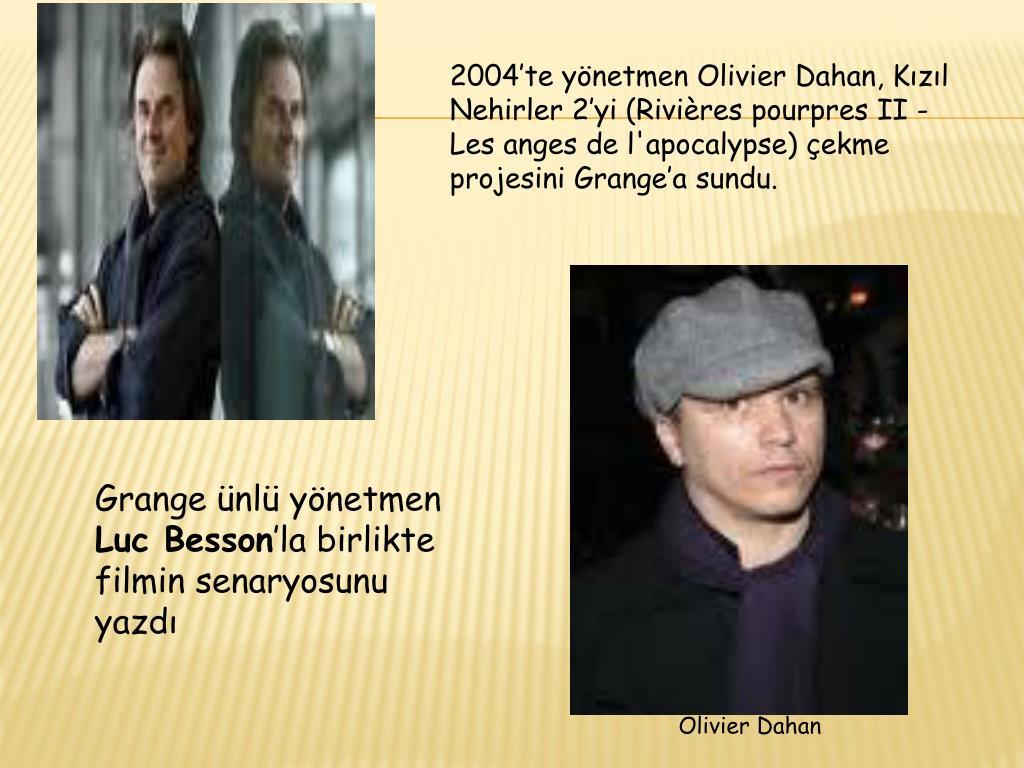 2004'te yönetmen Olivier Dahan, Kızıl