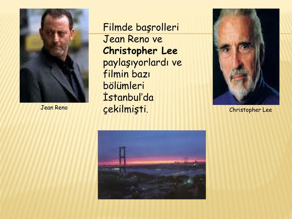 Filmde başrolleri Jean Reno ve
