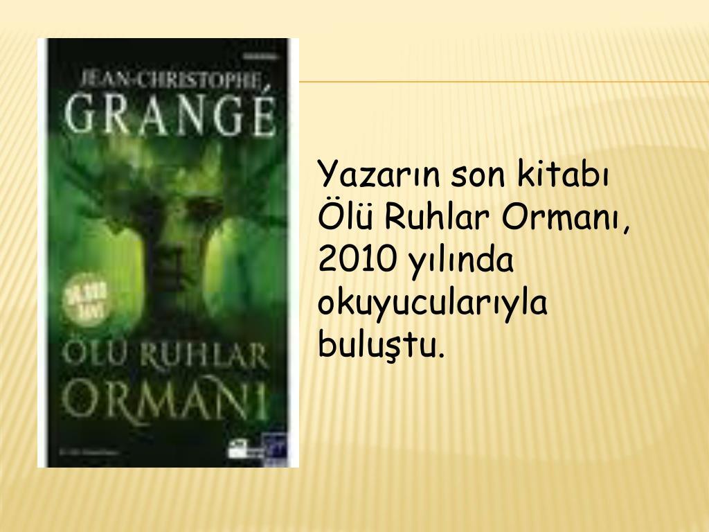 Yazarın son kitabı Ölü Ruhlar Ormanı, 2010 yılında  okuyucularıyla buluştu.