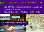 seawater as a scrubbing fluid