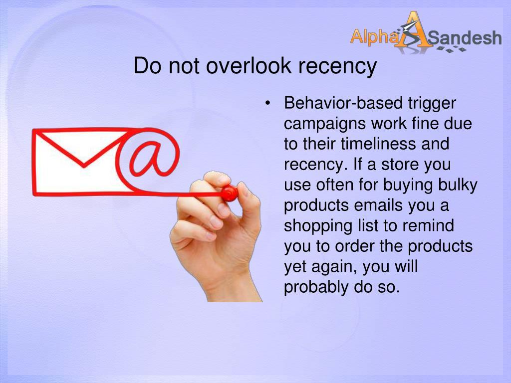 Do not overlook recency
