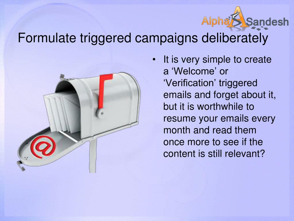 Formulate triggered campaigns deliberately