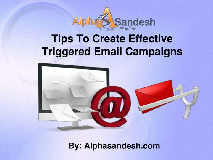 Tips to create effective triggered email campaigns