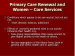 primary care renewal and women core services