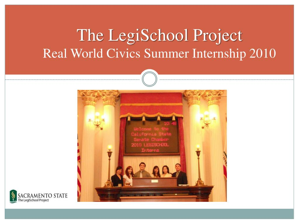 the legischool project real world civics summer internship 2010 l.