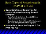 basic types of records used in da pam 738 750