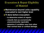 evacuation repair eligibility of materiel