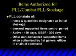 items authorized for pll combat pll stockage
