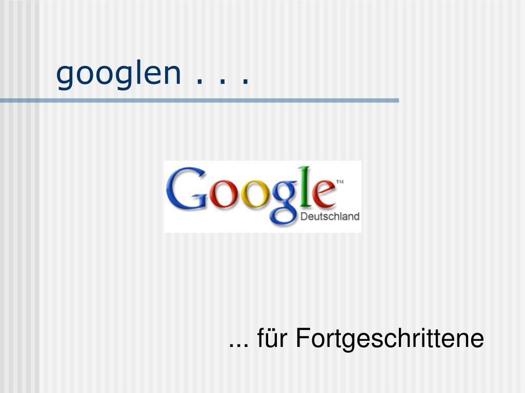 googlen . . .