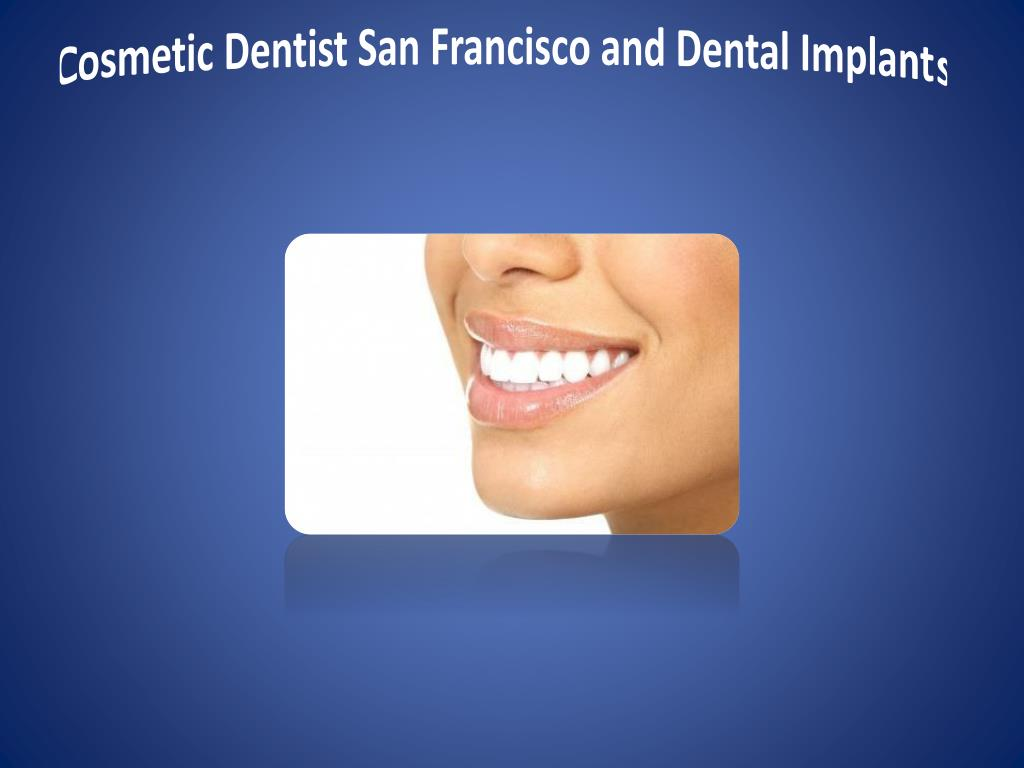 cosmetic dentist san francisco and dental implants l.