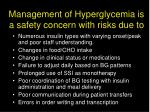management of hyperglycemia is a safety concern with risks due to