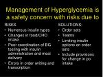 management of hyperglycemia is a safety concern with risks due to48