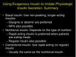 using exogenous insulin to imitate physiologic insulin secretion summary