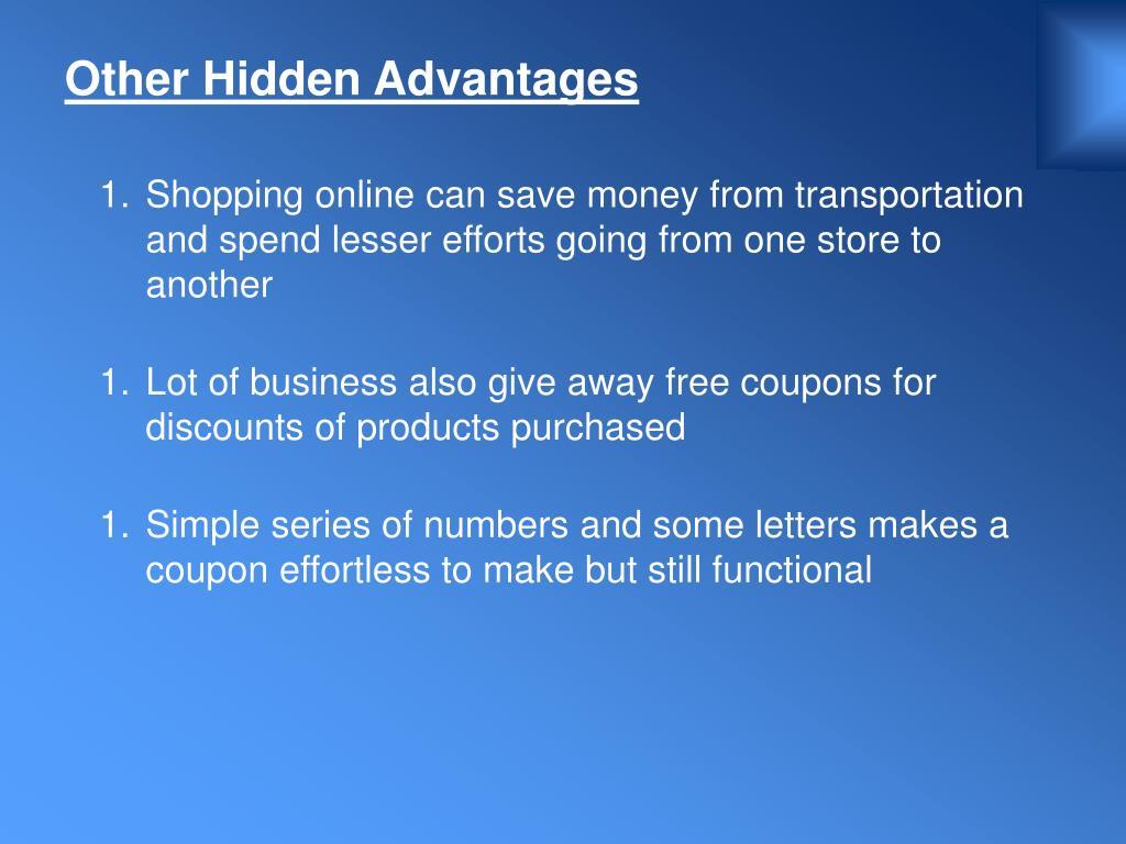Other Hidden Advantages