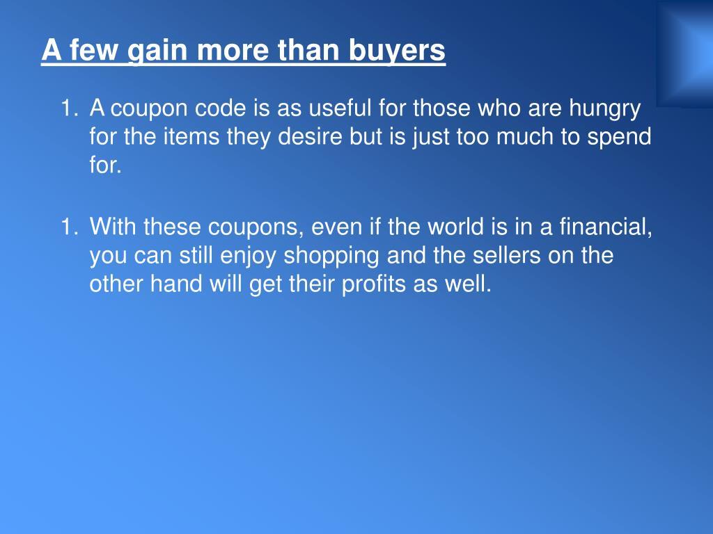 A few gain more than buyers