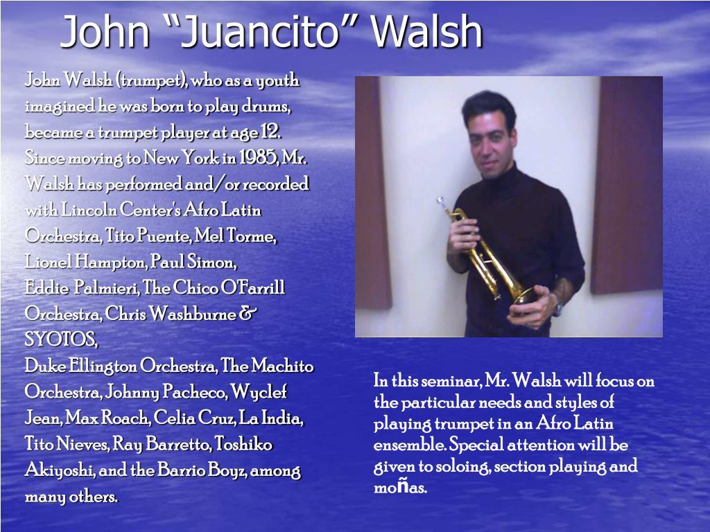 """John """"Juancito"""" Walsh"""
