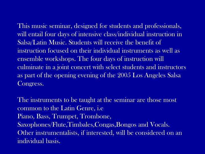 This music seminar, designed for students and professionals, will entail four days of intensive clas...