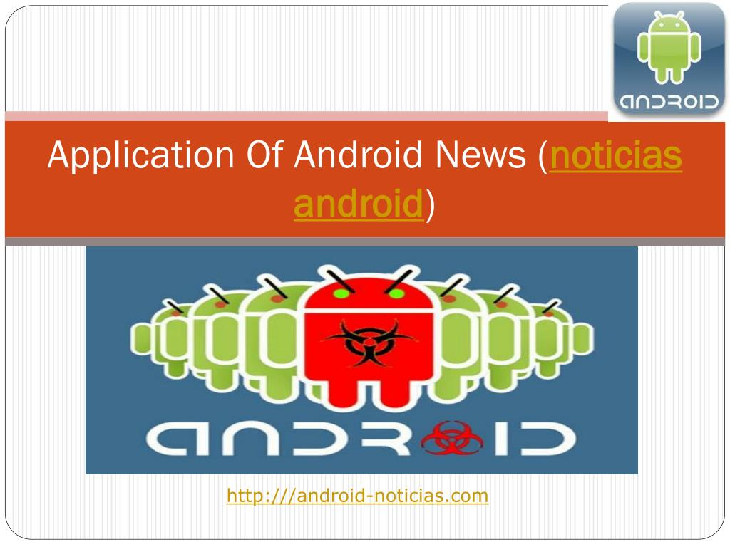 application of android news noticias android l.