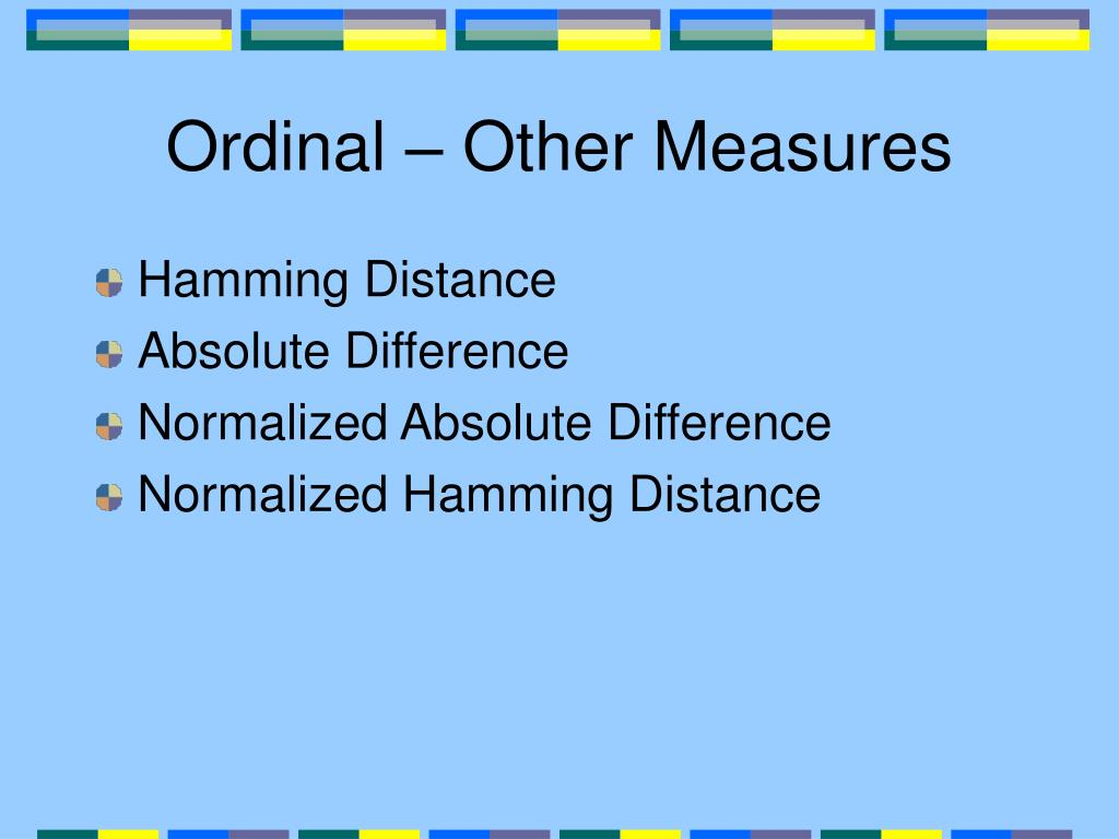Ordinal – Other Measures